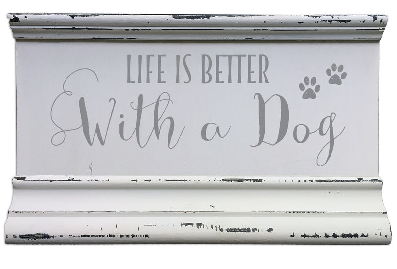 5 X 8 Box Sign Life Is Better With A Dog