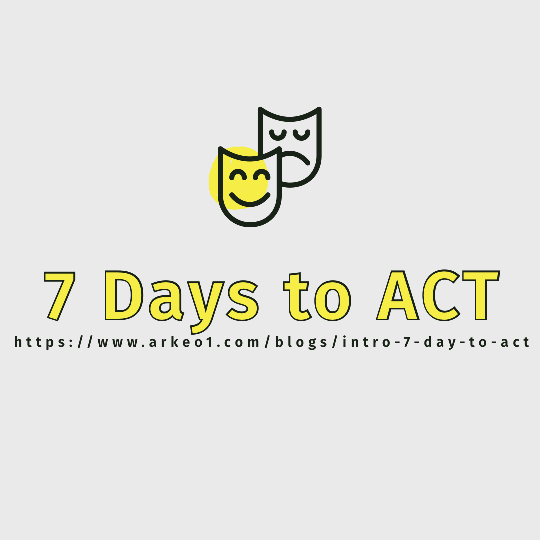 Introduction: 7 Days to ACT