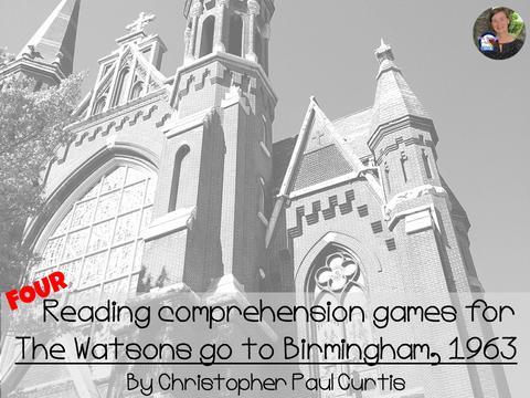 The Watsons go to Birmingham-1963 reading comprehension GAMES ~ 4 in all!