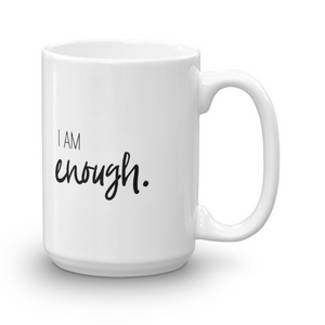 I AM ENOUGH | WHITE COFFEE MUG