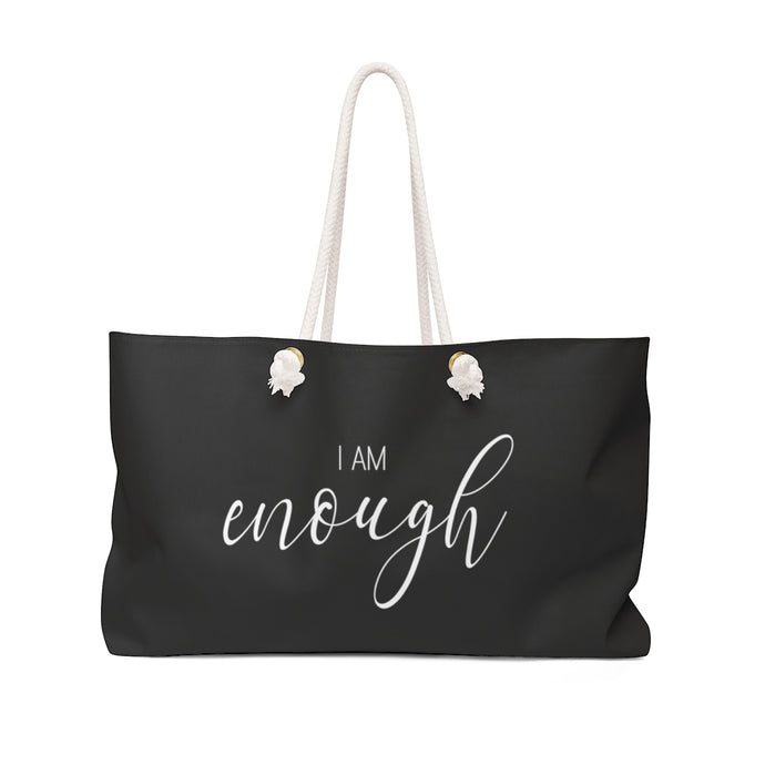 I AM ENOUGH | BLACK WEEKENDER BAG