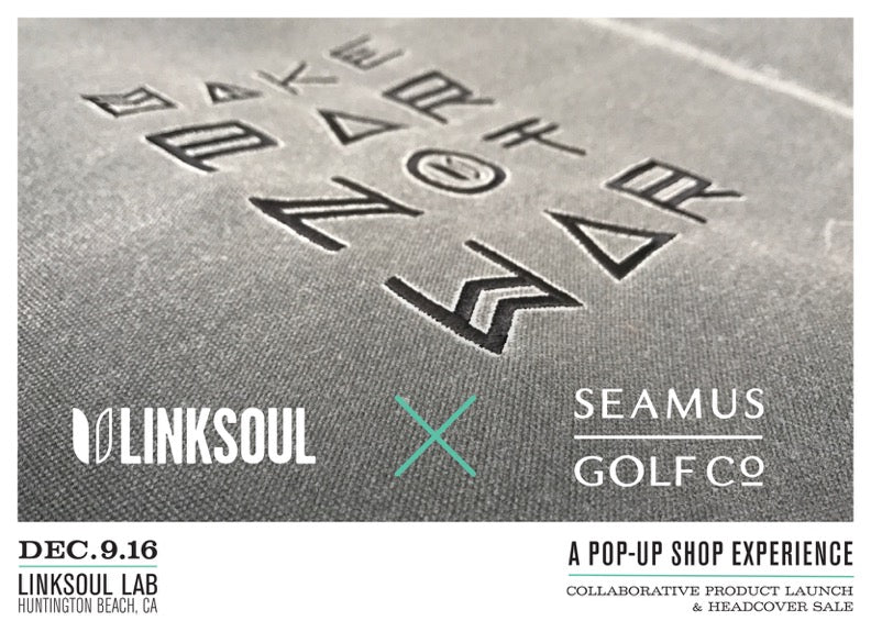 LINKSOUL x SEAMUS GOLF POP-UP SHOP - DECEMBER 9TH