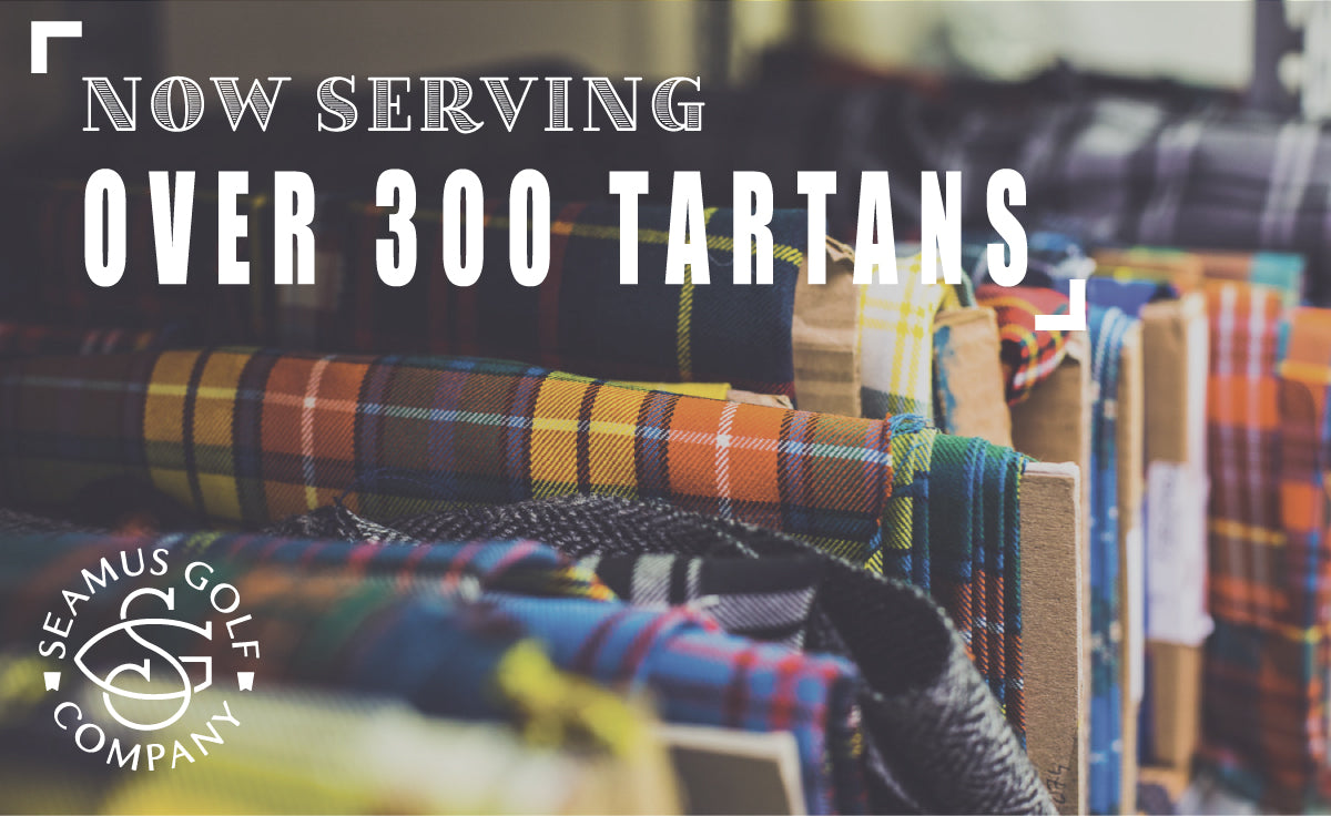 Now Serving Over 300 Tartans