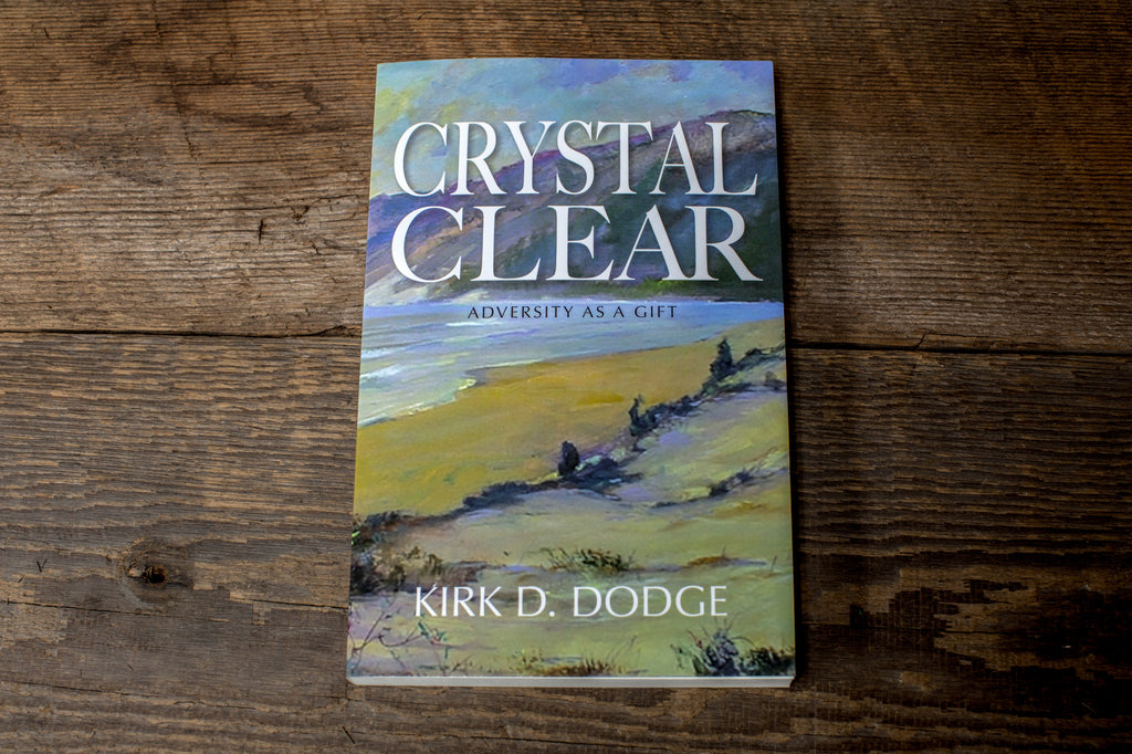 Signed Edition : CRYSTAL CLEAR - By Kirk D. Dodge