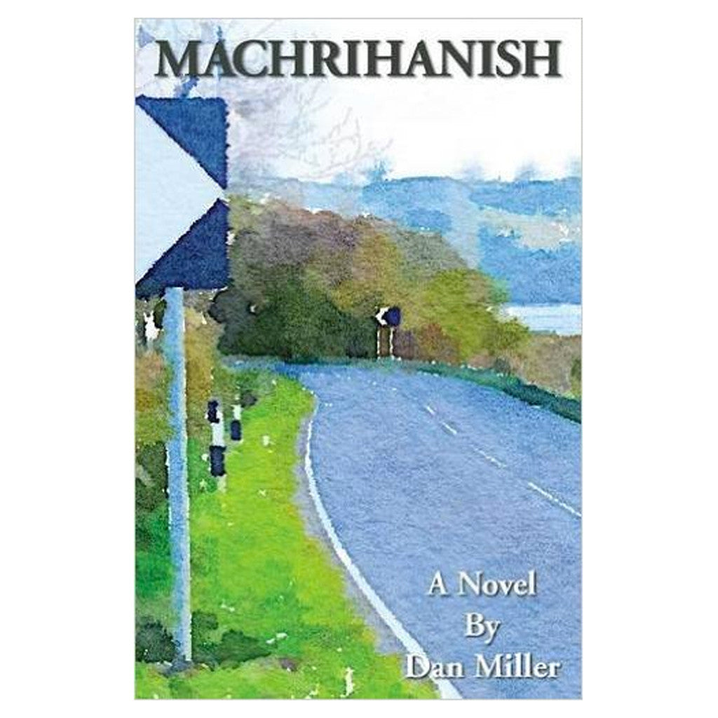 Signed Edition : Machrihanish - A Novel by Dan Miller