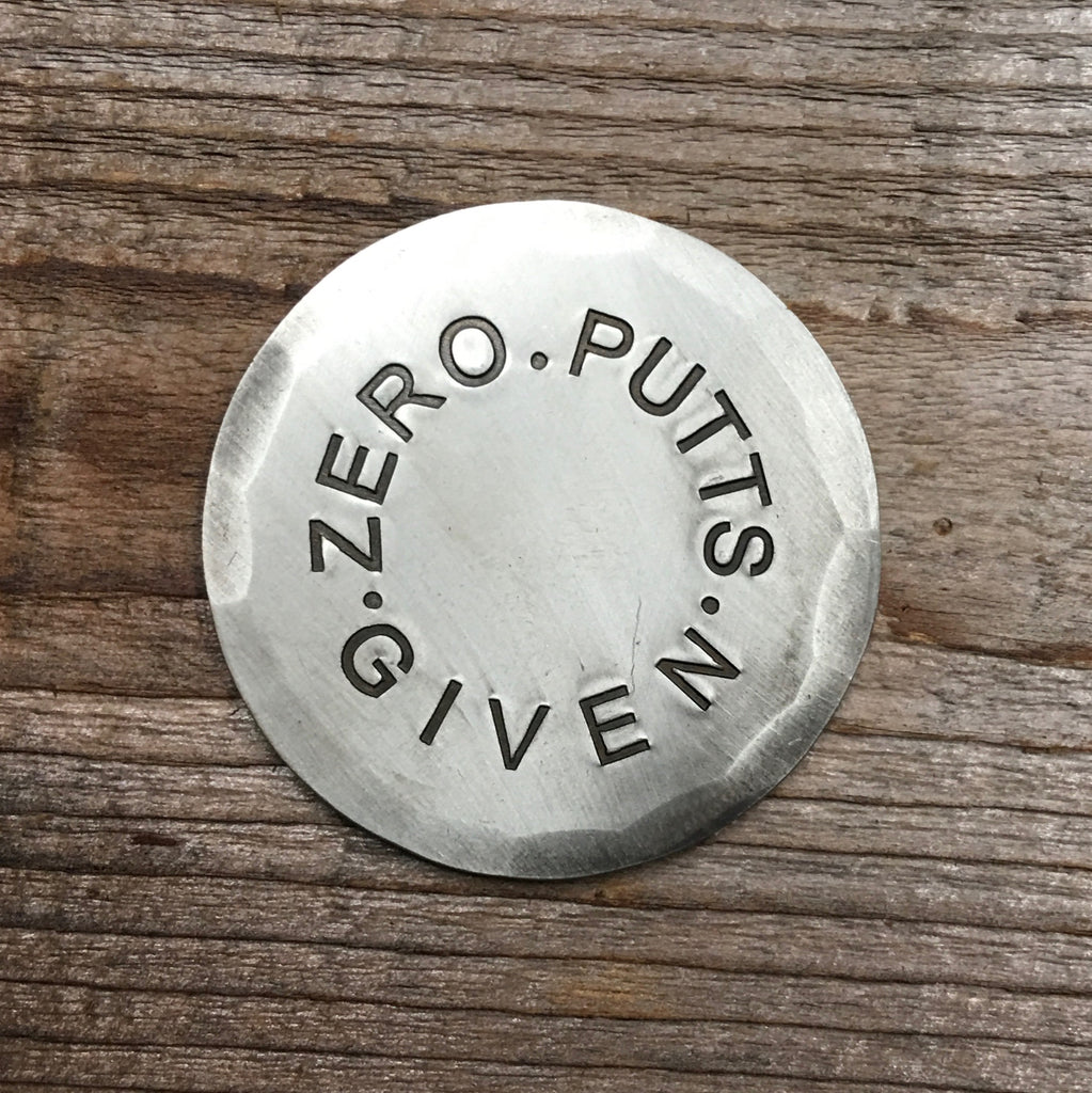Hand Forged® ZERO PUTTS GIVEN Ball Mark - Nickel