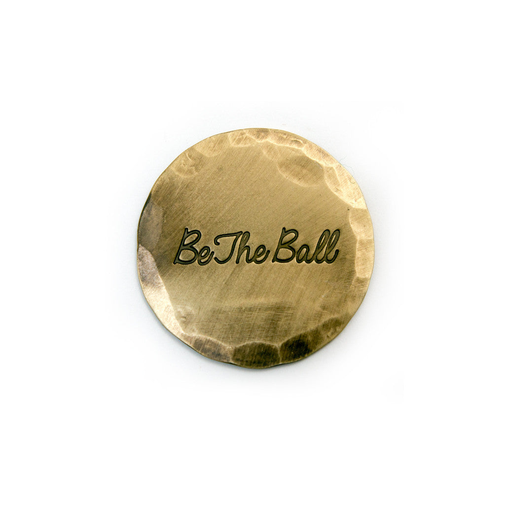 Hand Forged® Bronze Be The Ball Ball Mark