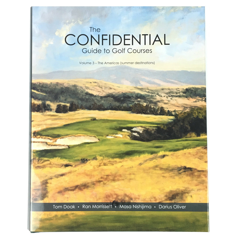 The Confidential Guide to Golf Courses Volume 3 - The Americas (Summer Destinations)