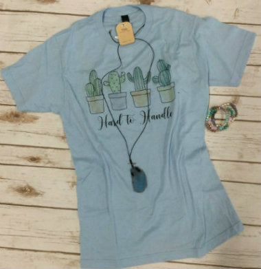 Hard To Handle Tshirt - Aero Boutique