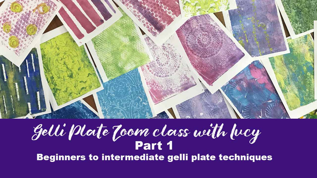 Gelli Plate part 1 Online Zoom  class with Lucy