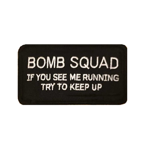 Bomb Squad If You See Me Running Try To Keep Up Velcro Patch