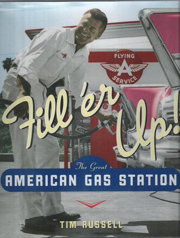 Fill 'er Up! The Great American Gas Station