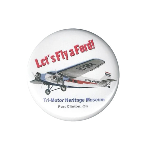 Let's Fly the Ford Button Pin