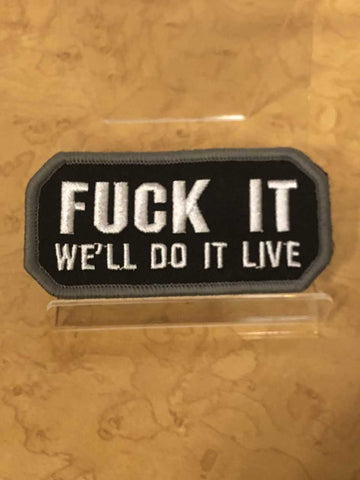 F*%$ It We'll Do It Live Velcro Patch