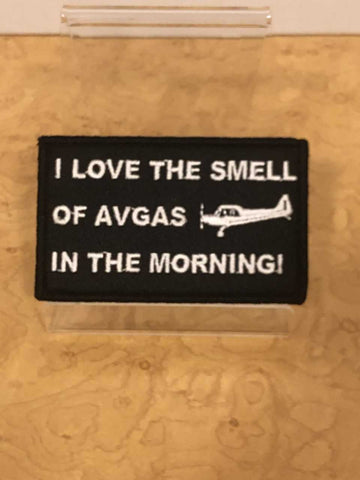 I Love The Smell of AVGAS In The Morning Velcro Patch