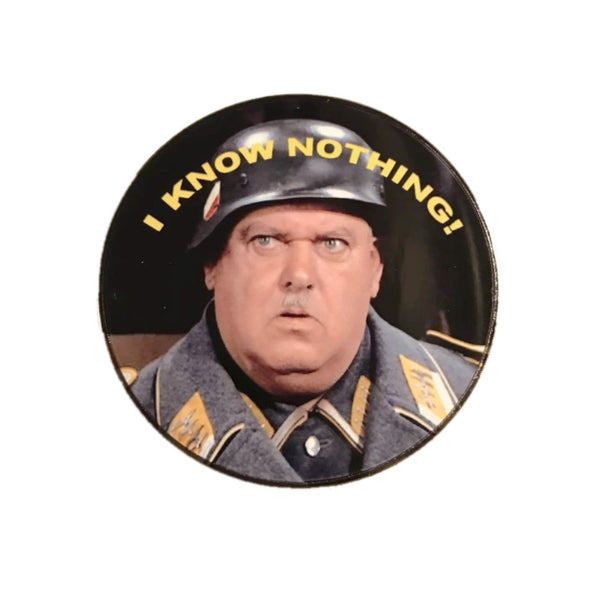 """I Know Nothing"" Sgt Schultz (Hogan's Heroes character) Button Pin"