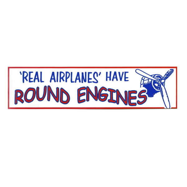 'Real Airplanes' have Round Engines Bumper Sticker