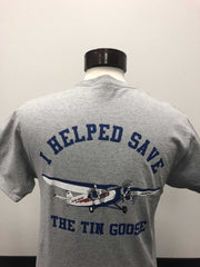 """I Helped Save The Tin Goose"" T-shirt"