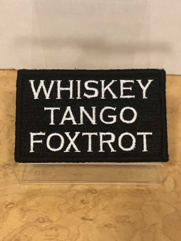 Whiskey Tango Foxtrot white lettering  Velcro Patch