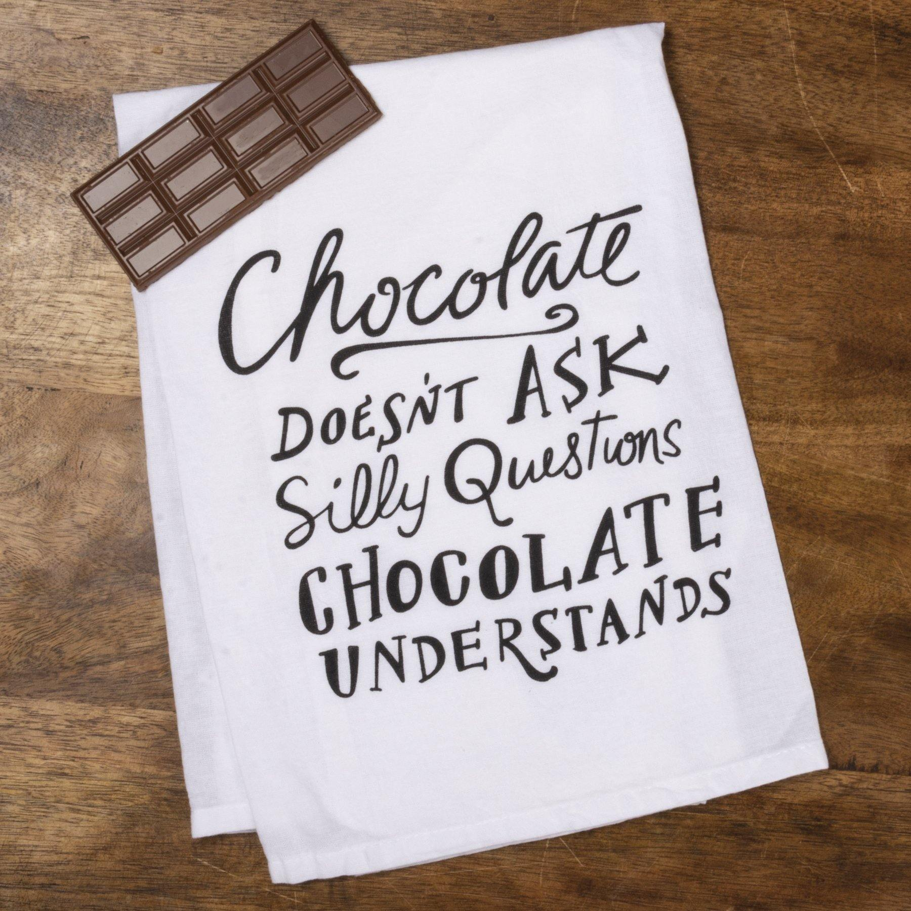 Primitives By Kathy - Chocolate Doesn't Ask Silly Questions - Dish Towel