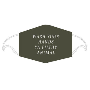 Care Cover - Wash Your Hands Ya Filthy Animal - Protective Mask