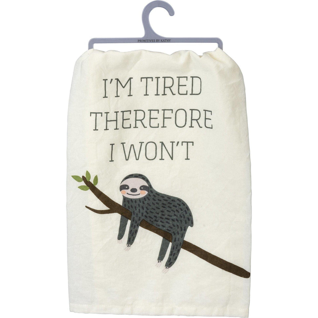 Primitives By Kathy - I'm Tired Therfore I Won't - Dish Towel