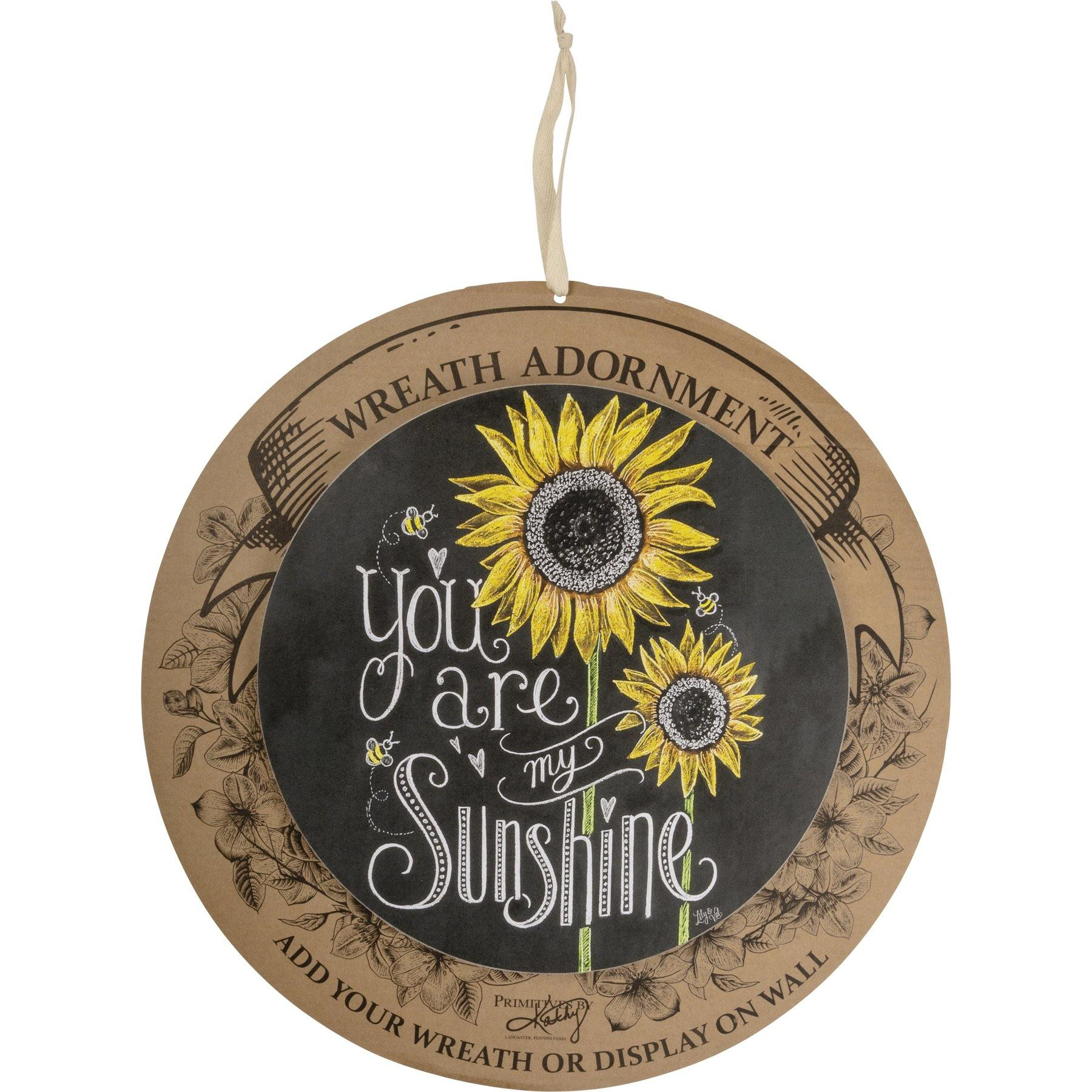 Primitives By Kathy - You Are My Sunshine - Wreath Insert