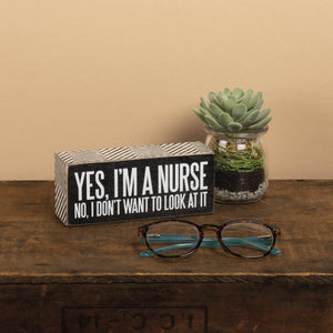 Primitives By Kathy - Yes, I'm a Nurse - Box Sign