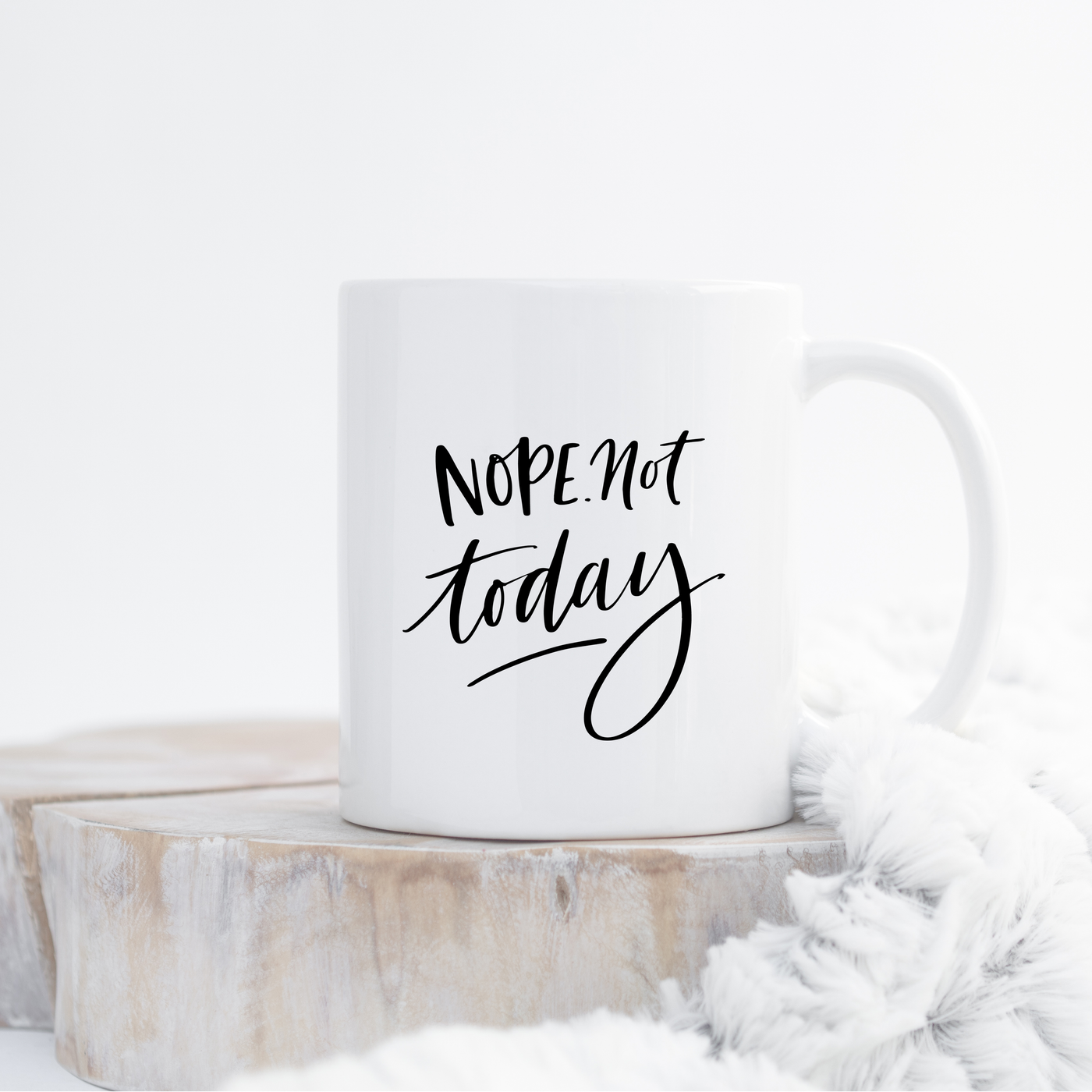 'Nope Not Today' Mug