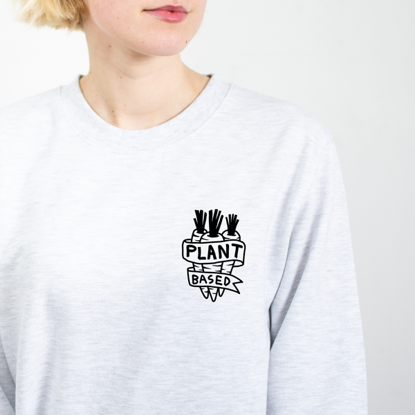 'Plant Based' Sweatshirt