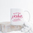 'Put On Your Positive Pants' Mug