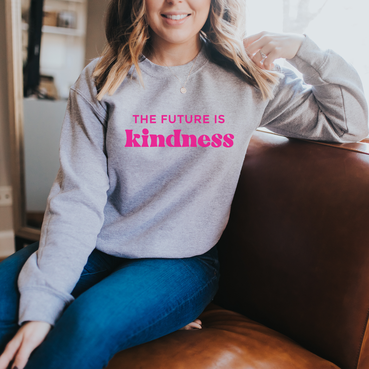 'The Future is Kindness' Sweatshirt