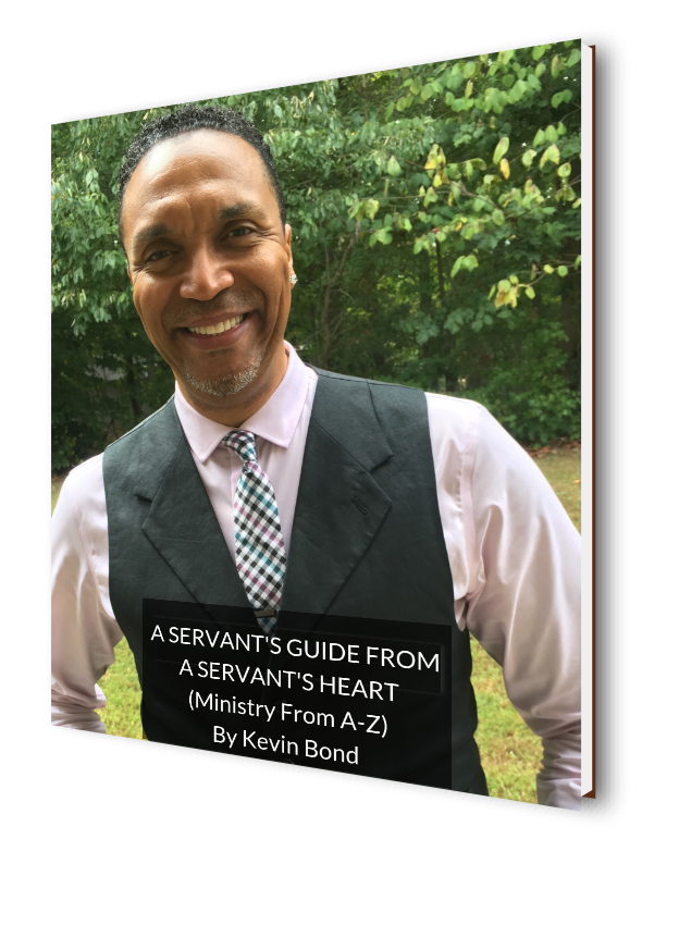 "Kevin Bond ""A Servant's Guide From A Servant's Heart, Ministry from A-Z"""