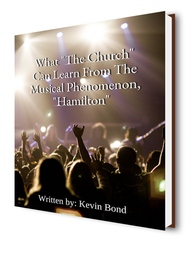 "Kevin Bond What ""The Church"" Can Learn From The Musical Phenomenon, ""Hamilton"""