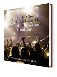 "An EBook - What ""The Church"" Can Learn From The Musical Phenomenon, ""Hamilton"""