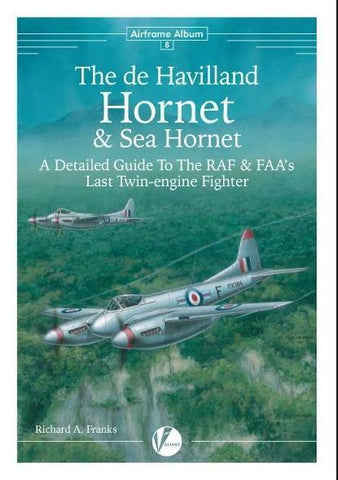 Valiant Wings - Airframe Album 8: The DeHavilland Hornet & Sea Hornet