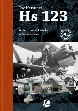 Valiant Wings - Airframe Detail 7: The Henschel Hs123 – A Technical Guide
