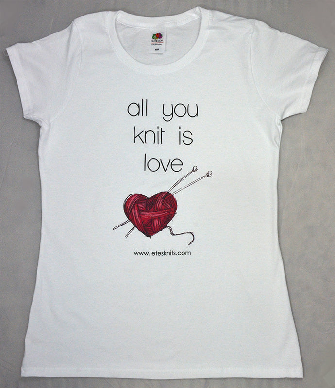 T-shirt - all you knit  is love