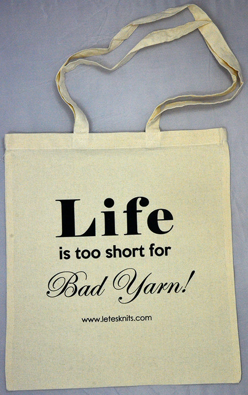 Tote Bag - Life is to short for bad yarn!