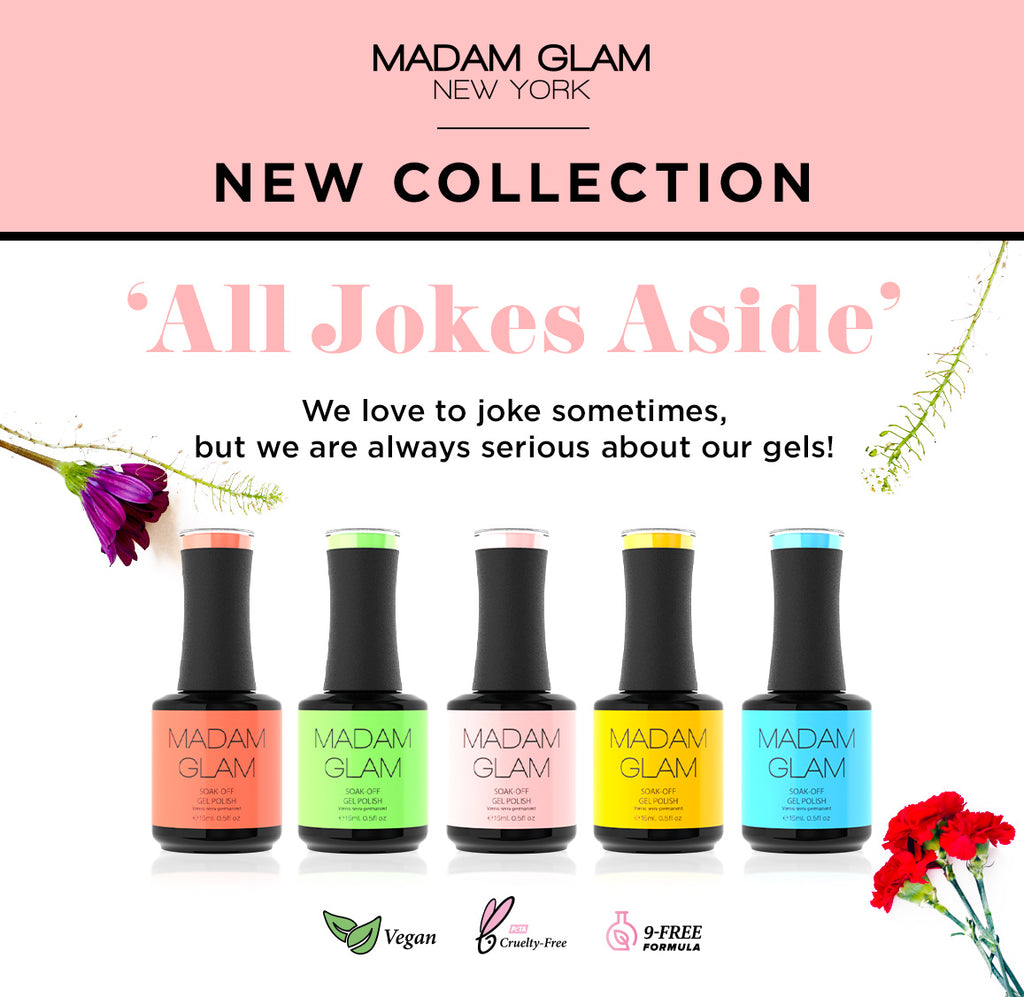 THIS IS NOT A JOKE: On April 1st, Madam Glam launched a new collection of gels!