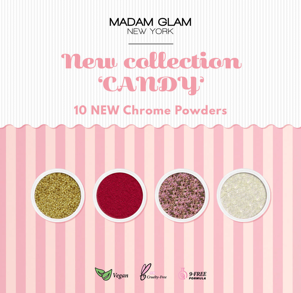 Madam Glam's Candy Store: 10 new chrome powders- all vegan, all cruelty-free!