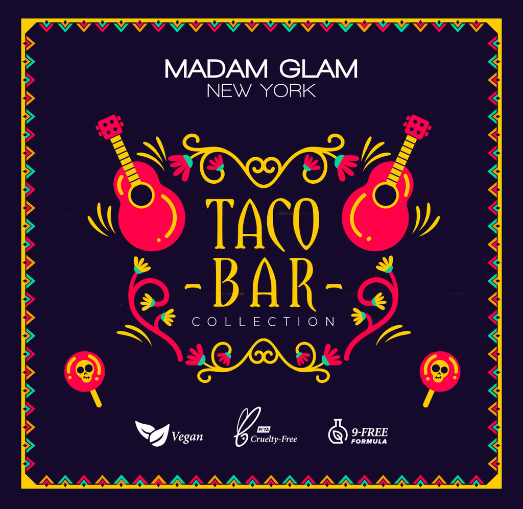 TACO-BOUT A PARTY! 10 New One Step Gels by Madam Glam