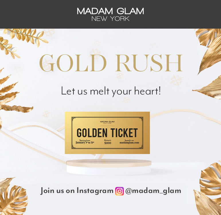 Madam Glam's GOLD RUSH!