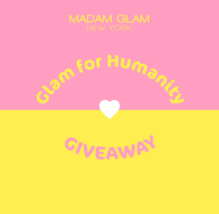 Glam for Humanity Giveaway x Madam Glam