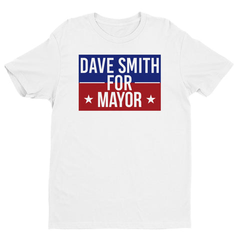 Dave Smith for Mayor Short Sleeve T-shirt