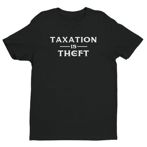 Taxation is Theft Short Sleeve T-shirt
