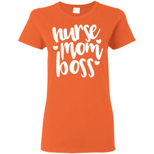 """Nurse, Mom, Boss"" Ladies' T-Shirt"
