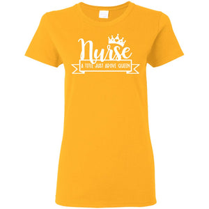 """Nurse Queen 1"" Ladies' T-Shirt"