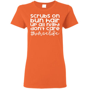 """Scrubs on, Bun Hair"" Ladies' T-Shirt"
