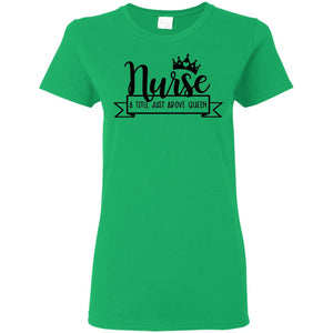 """Nurse Queen"" Ladies' T-Shirt"